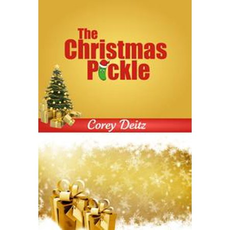 Pickle In The Christmas Tree (The Christmas Pickle - eBook)