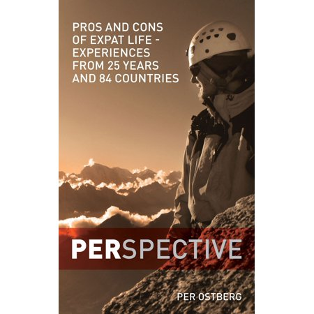 PERspective: Pros and Cons of Expat Life - Experiences from 25 years and 84 countries -