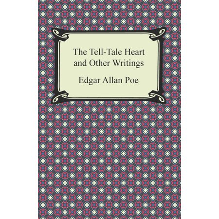 The Tell-Tale Heart and Other Writings - eBook (The Tell Tale Heart And Other Writings)