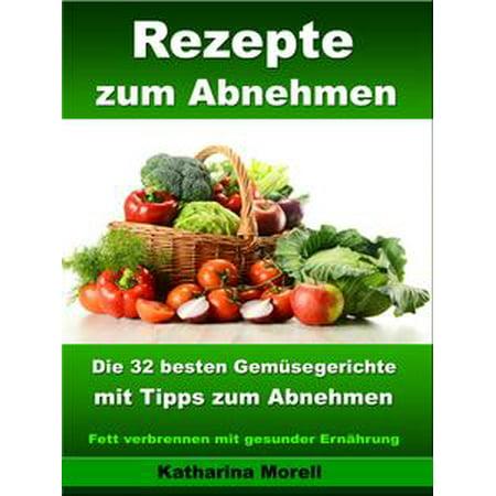 Rezepte zum Abnehmen - Die 32 besten Gemüsegerichte mit Tipps zum Abnehmen - eBook - Halloween Hauptgerichte Rezepte