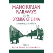 Manchurian Railways and the Opening of China: An International History - eBook