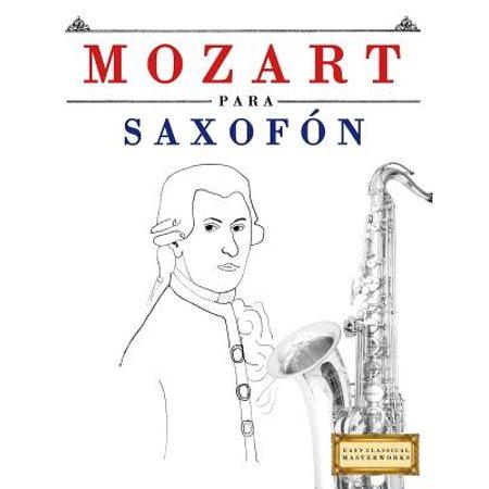 Mozart Para Saxofon: 10 Piezas Faciles Para Saxofon Libro Para - Trajes Para Halloween Faciles