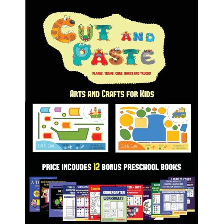 Arts and Crafts for Kids: Arts and Crafts for Kids (Cut and Paste Planes, Trains, Cars, Boats, and Trucks): 20 full-color kindergarten cut and paste activity sheets designed to develop visuo-perceptiv - Math Halloween Activities Kindergarten