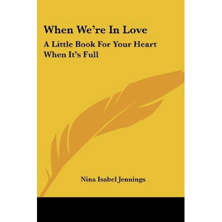 When We're In Love: A Little Book For Your Heart When It's Full - image 1 of 1