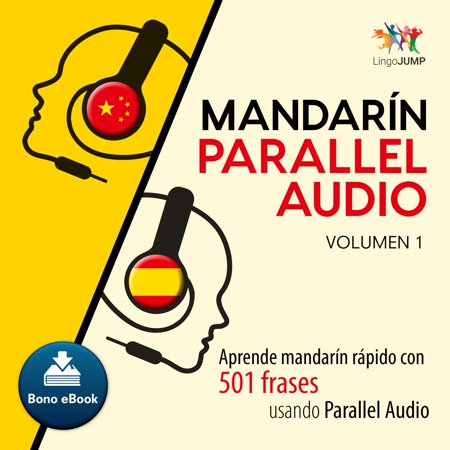 Mandarín Parallel Audio – Aprende mandarín rápido con 501 frases usando Parallel Audio - Volumen 1 - Audiobook