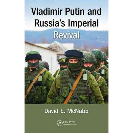 Vladimir Putin And Russias Imperial Revival