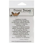 """Riley & Company Funny Bones Cling Mounted Stamp 2""""X1.25""""-I Believe In Pink."""