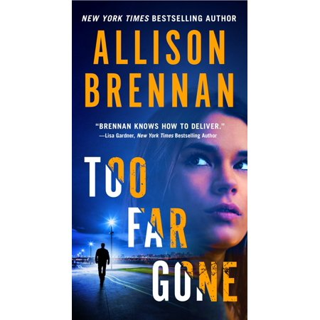 Too Far Gone (Allison Brennan Lucy Kincaid Series In Order)