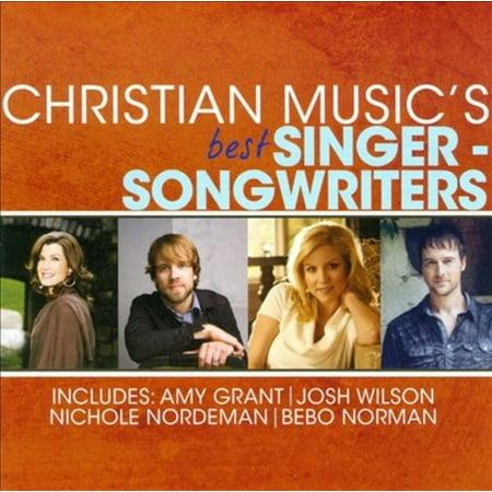CHRISTIAN MUSIC'S BEST - SINGER-SONGWRITERS (Best Singer Songwriters Of All Time)