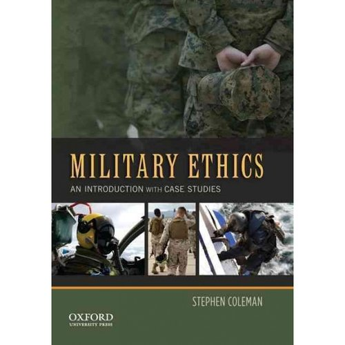 Military Ethics: An Introduction With Case Studies