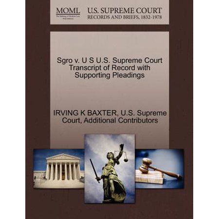 Sgro V. U S U.S. Supreme Court Transcript of Record with Supporting Pleadings