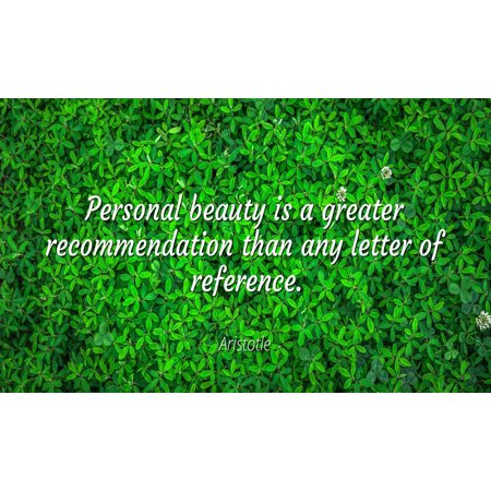 Aristotle - Famous Quotes Laminated POSTER PRINT 24x20 - Personal beauty is a greater recommendation than any letter of