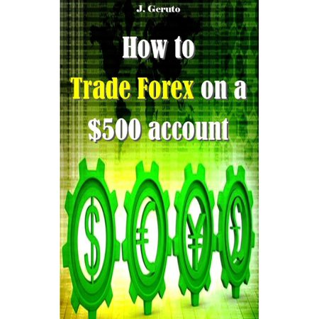 How to Trade Forex on a $500 account - eBook (Hands On Trade)