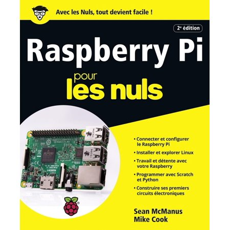 Raspberry Pi pour les Nuls grand format, 2e édition - (Orange Pi Plus 2e Vs Raspberry Pi 3)