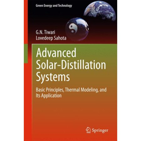 Advanced Solar-Distillation Systems : Basic Principles, Thermal Modeling, and Its Application (Thermal Modeling)