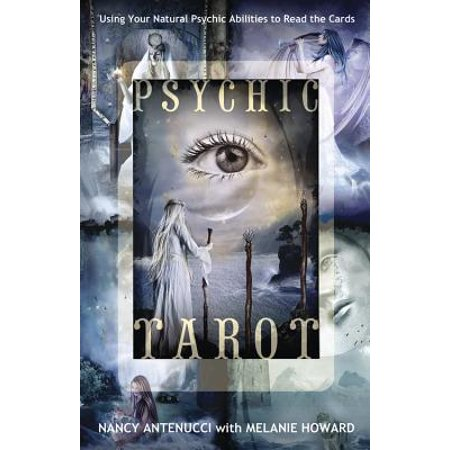 Psychic Tarot : Using Your Natural Psychic Abilities to Read the
