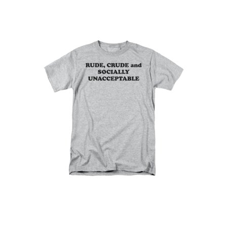 Rude, Crude And Socially Unacceptable Funny Saying Adult T-Shirt