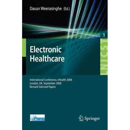 Electronic Healthcare  First International Conference  Ehealth 2008  London  Uk  September 8 9  2008  Revised Selected Papers
