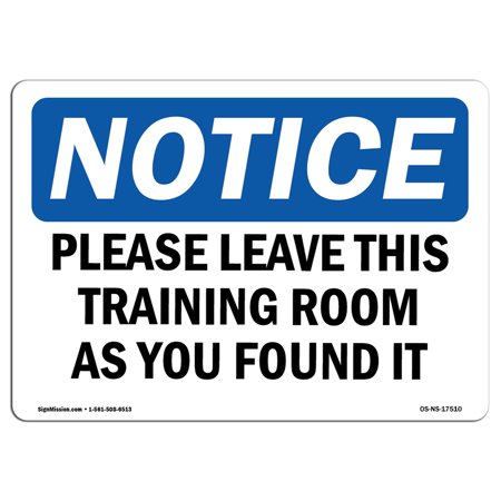 osha notice sign please leave this training room as you found it