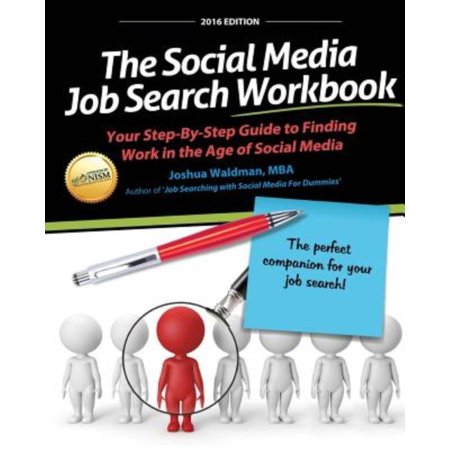 The Social Media Job Search Workbook  Your Step By Step Guide To Finding Work In The Age Of Social Media