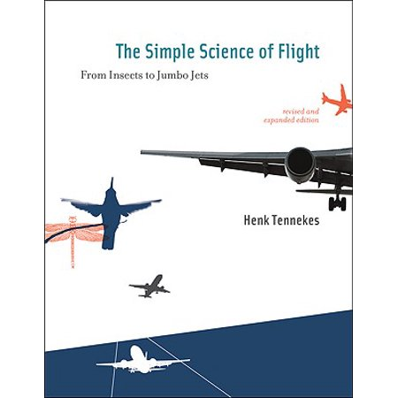 The Simple Science of Flight : From Insects to Jumbo