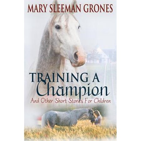 Training a Champion : And Other Short Stories for Children