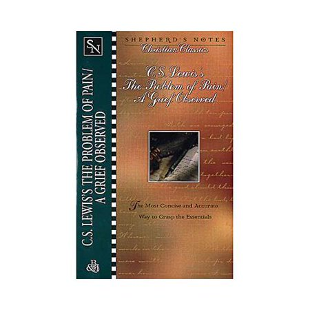 C.S. Lewiss the Problem of Pain a Grief Observed by