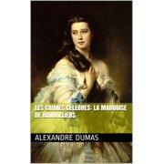 Les Crimes célèbres: La marquise de Brinvilliers - eBook