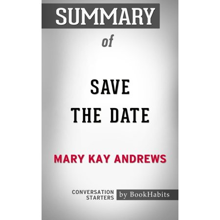 Summary of Save the Date by Mary Kay Andrews | Conversation Starters - (Conversation Starters For Dates With A Guy)