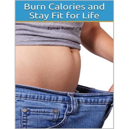 Burn Calories and Stay Fit for Life - eBook