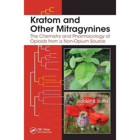 Kratom And Other Mitragynines  The Chemistry And Pharmacology Of Opioids From A Non Opium Source  Hardcover
