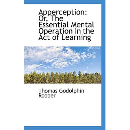 Mental Operation (Apperception : Or, the Essential Mental Operation in the Act of Learning)