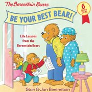 Be Your Best Bear! : Life Lessons from the Berenstain Bears