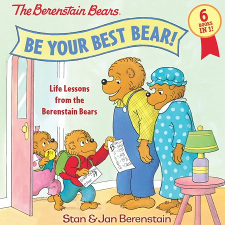 Be Your Best Bear! : Life Lessons from the Berenstain