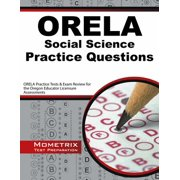 Orela Social Science Practice Questions : Orela Practice Tests & Exam Review for the Oregon Educator Licensure Assessments