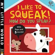 I Like to Squeak How Do You Speak (Board Book)