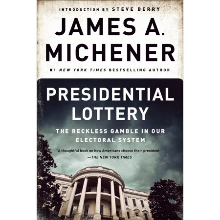 Presidential Lottery : The Reckless Gamble in Our Electoral - Electoral Systems