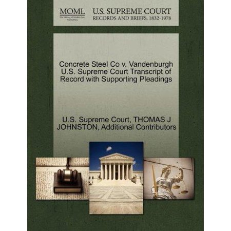 Concrete Steel Co V  Vandenburgh U S  Supreme Court Transcript Of Record With Supporting Pleadings