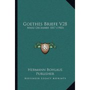 Goethes Briefe V28 : Marz-December 1817 (1903)