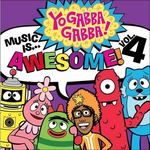 Yo Gabba Gabba: Music Is Awesome, Vol. 4