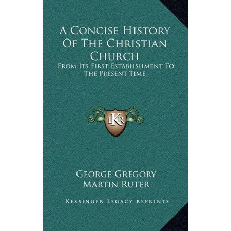 A Concise History of the Christian Church: From Its First Establishment to the Present Time - image 1 de 1