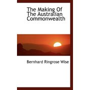 The Making of the Australian Commonwealth