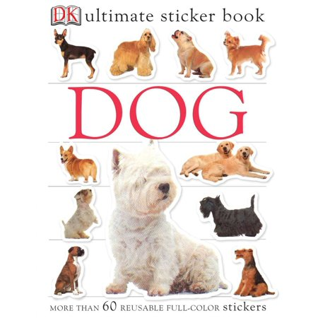 Ultimate Sticker Book: Dog : More Than 60 Reusable Full-Color