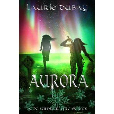 Aurora (Book III of the Winter Fire Series) - - Fire Magic Aurora Drawer