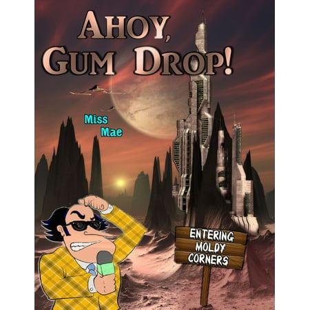 Ahoy, Gum Drop! - eBook (Homemade Gumdrops)
