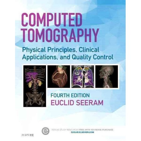 Computed Tomography   Evolve Website  Physical Principles  Clinical Applications  And Quality Control