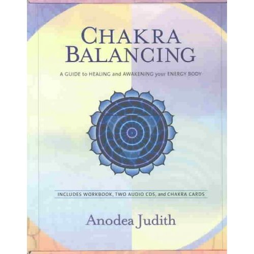 Chakra Balancing: A Guide to Healing and Awakening Your Energy Body with Cards and Workbook