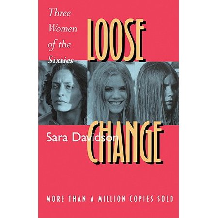 Loose Change: Three Women of the Sixties - eBook - Women In The Sixties