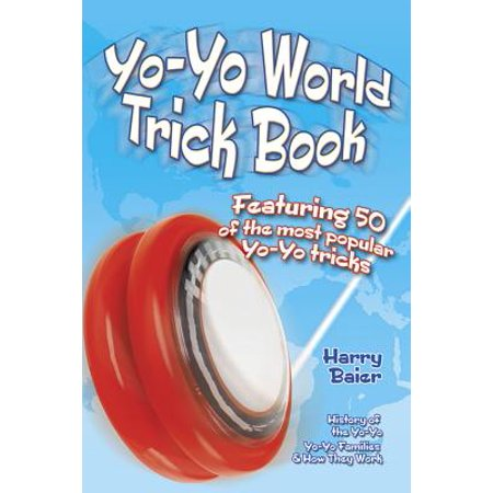Yo-Yo World Trick Book: Featuring 50 of the Most Popular Yo-Yo Tricks (Top 10 Most Popular Religions In The World)