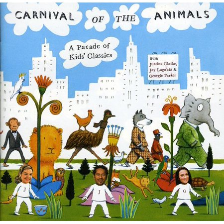 Carnival of the Animals: A Parade of Kids Classics - Carnival of the Animals: A Parade of Kids Classics - Carnival Kids